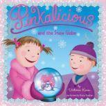 Pinkalicious and the Snow Globe, Victoria Kann