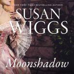 Moonshadow A Novel, Susan Wiggs