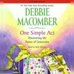 One Simple Act Discovering the Power of Generosity, Debbie Macomber