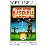 The Iowa Baseball Confederacy, W. P. Kinsella