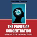 The Power of Concentration, Theron Q. Dumont