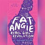 Fat Angie: Rebel Girl Revolution, e. E. Charlton-Trujillo