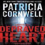 Depraved Heart A Scarpetta Novel, Patricia Cornwell