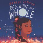Red, White, and Whole, Rajani LaRocca