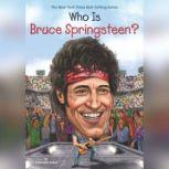Who Is Bruce Springsteen?, Stephanie Sabol