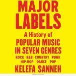 Major Labels A History of Popular Music in Seven Genres, Kelefa Sanneh