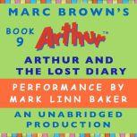 Arthur and the Lost Diary A Marc Brown Arthur Chapter Book #9, Marc Brown