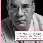 West Mountain Epilogue A Reading by Jay Parini from his New and Collected Poems: 1975-2015, Jay Parini