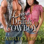 Love Drunk Cowboy, Carolyn Brown