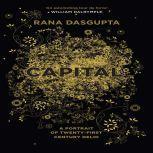 Capital The Eruption of Delhi, Rana Dasgupta