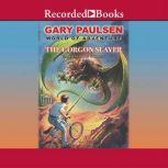 The Gorgon Slayer, Gary Paulsen