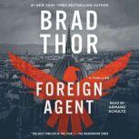 Foreign Agent A Thriller, Brad Thor