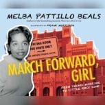 March Forward, Girl From Young Warrior to Little Rock Nine, Melba Pattillo Beals. PhD