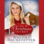 The Christmas Secret Will an 1880 Christmas Eve Wedding be Cancelled by Revelations in an Old Diary?, Wanda E Brunstetter