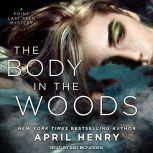 The Body in the Woods A Point Last Seen Mystery, April Henry