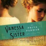 Vanessa and Her Sister, Priya Parmar