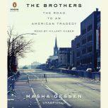 The Brothers The Road to an American Tragedy, Masha Gessen