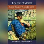 More Brains Than Bullets, Louis L'Amour