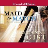 Maid to Match, Deeanne Gist
