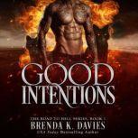 Good Intentions, Brenda K. Davies