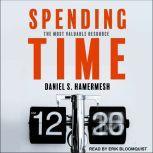 Spending Time The Most Valuable Resource, Daniel S. Hamermesh