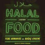 Halal Food A History, Febe Armanios