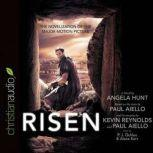 Risen The Novelization of the Major Motion Picture, Angela Hunt