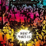 What Makes Us, Rafi Mittlefehldt