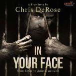 In Your Face From Actor to Animal Activist, Chris DeRose