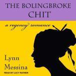 The Bolingbroke Chit A Regency Romance, Lynn Messina