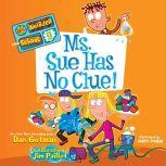 My Weirder School #9: Ms. Sue Has No Clue!, Dan Gutman