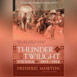 Thunder at Twilight Vienna 1913/1914, Frederic Morton