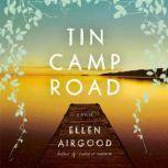 Tin Camp Road A Novel, Ellen Airgood