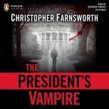 The President's Vampire, Christopher Farnsworth