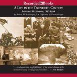 A Life in the Twentieth Century Innocent Beginnings, 1917-1950, Arthur Schlesinger