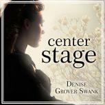 Center Stage, Denise Grover Swank