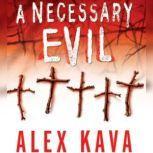 A Necessary Evil A Maggie O'Dell Mystery, Alex Kava
