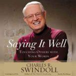 Saying It Well Touching Others with Your Words, Charles R. Swindoll