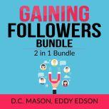 Gaining Followers Bundle: 2 in 1 Bundle, One Million Followers, Influencer, D.C. Mason and Eddy Edson