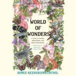World of Wonders In Praise of Fireflies, Whale Sharks, and Other Astonishments, Aimee Nezhukumatathil