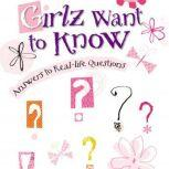 Girlz Want to Know Answers to Real-Life Questions, Susie Shellenberger