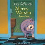 Mercy Watson #3: Mercy Watson Fights Crime, Kate DiCamillo