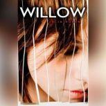 Willow, Julia Hoban