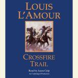 Crossfire Trail, Louis L'Amour