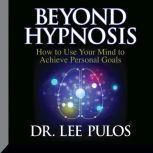 Beyond Hypnosis, Lee Pulos