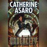 Undercity, Catherine Asaro
