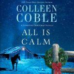 All is Calm A Lonestar Christmas Novella, Colleen Coble