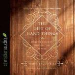 The Gift of Hard Things Finding Grace in Unexpected Places, Mark Yaconelli