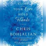 Close Your Eyes, Hold Hands, Chris Bohjalian