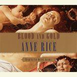 Blood and Gold, Anne Rice